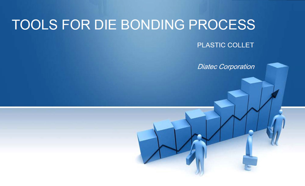 TOOLS FOR DIE ONDING PROCESS